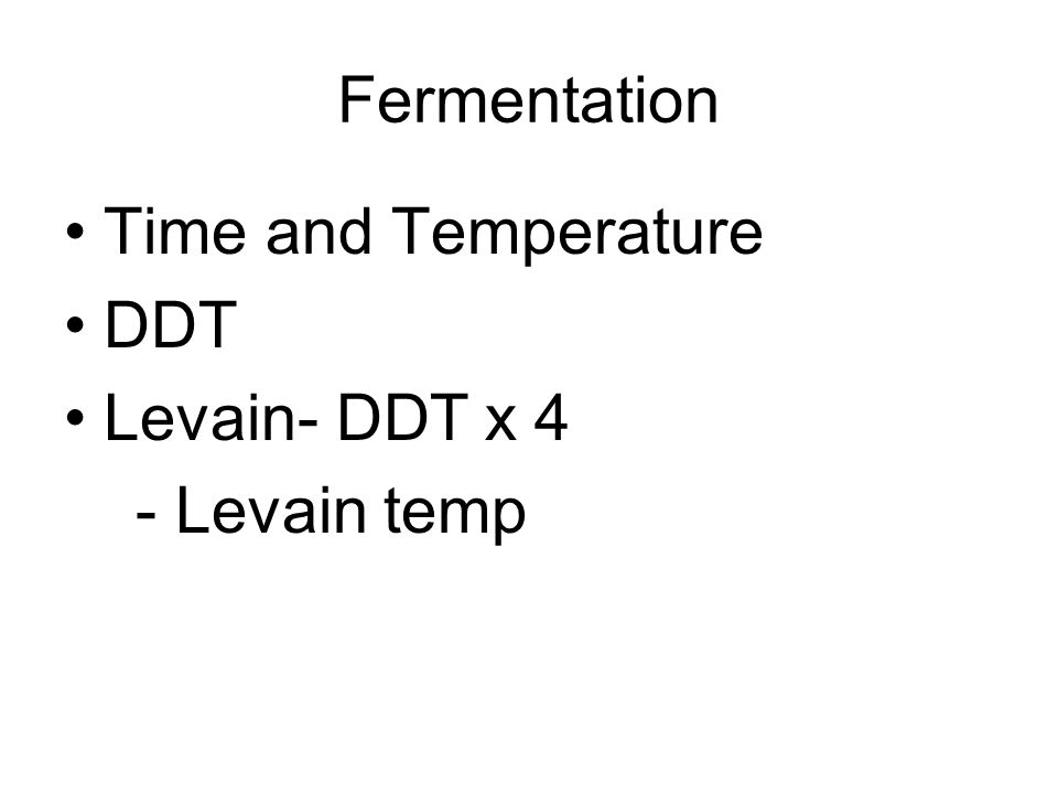 Fermentation Time and Temperature DDT Levain- DDT x 4 - Levain temp