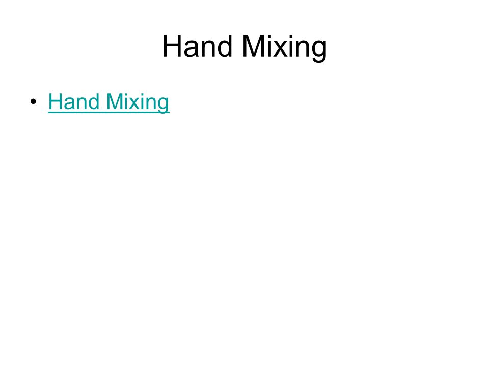 Hand Mixing