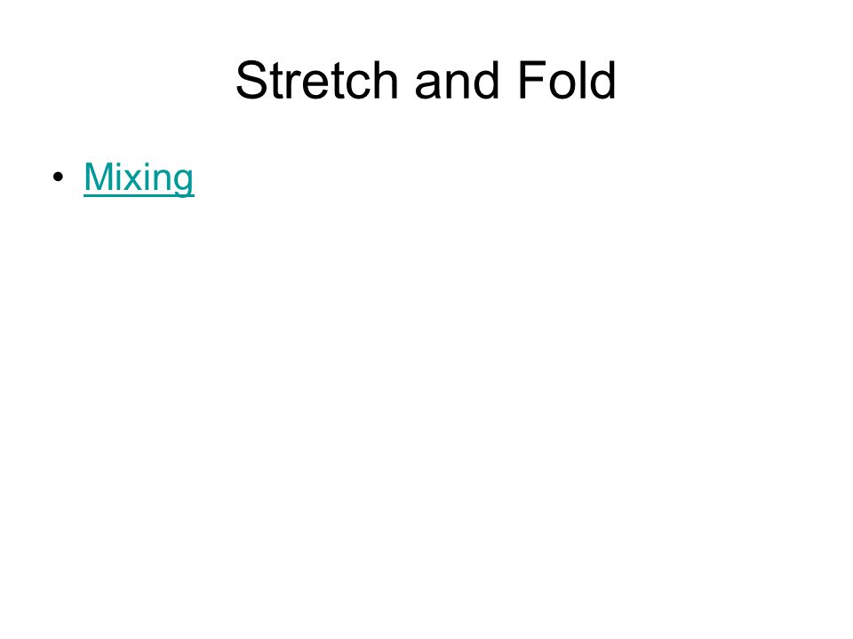 Stretch and Fold Mixing