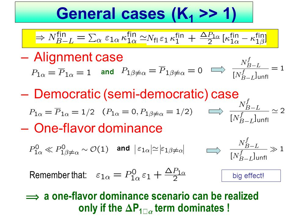 – Alignment case – Democratic (semi-democratic) case – One-flavor dominance and big effect.