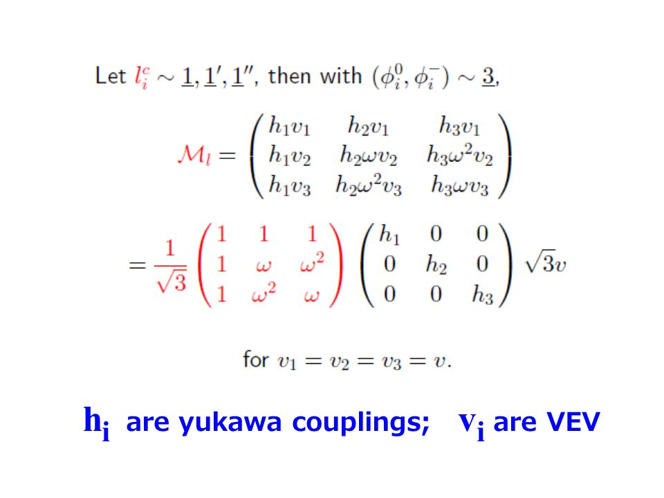 h i are yukawa couplings; v i are VEV
