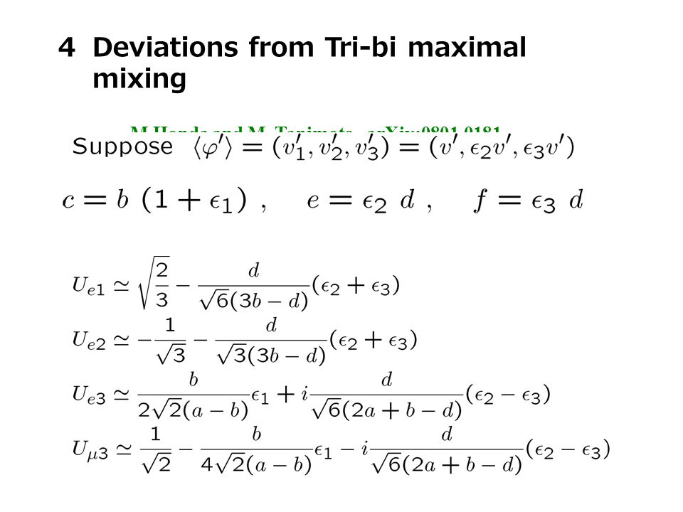 4Deviations from Tri-bi maximal mixing M.Honda and M. Tanimoto, arXiv:0801.0181