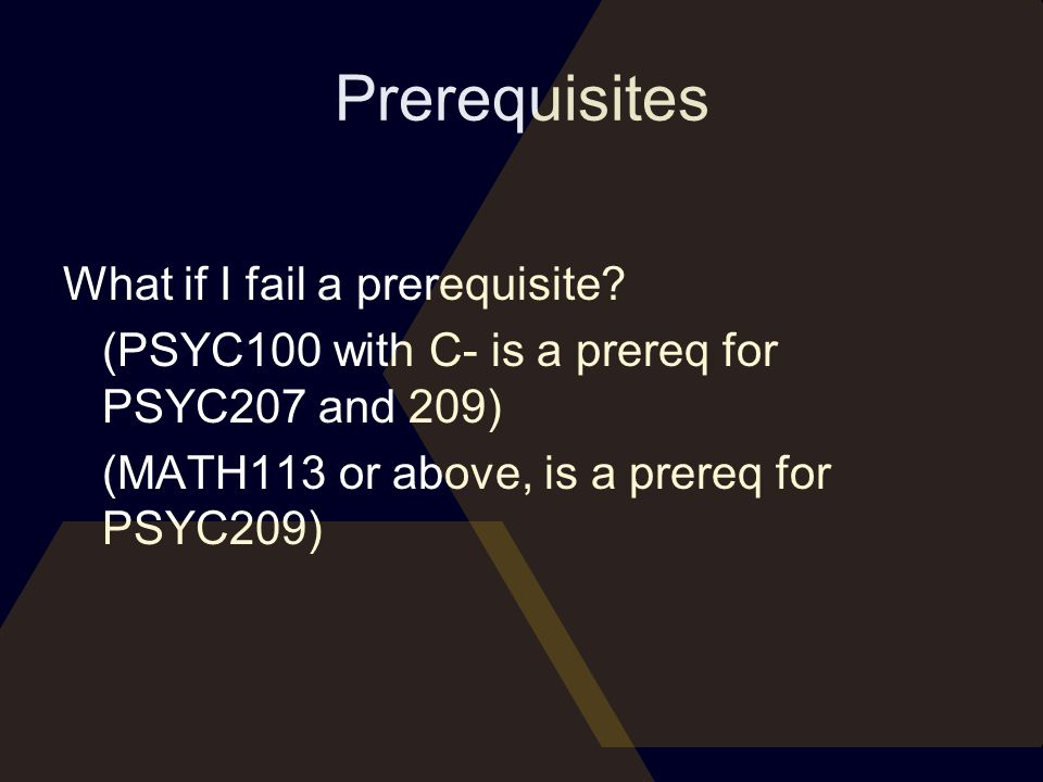 Prerequisites What if I fail a prerequisite.