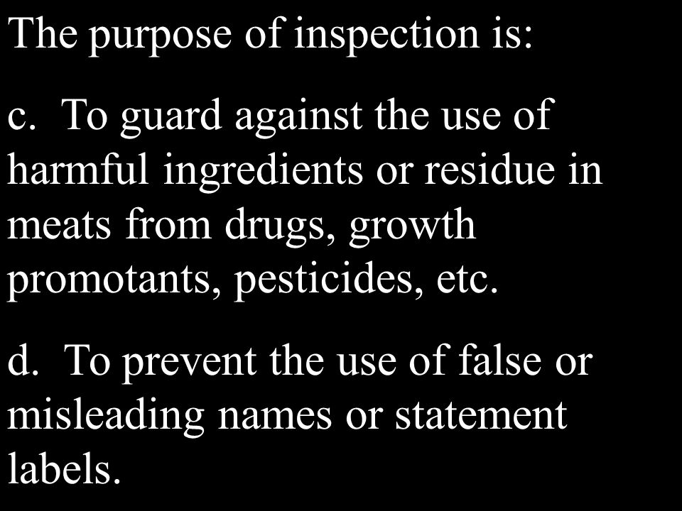 The purpose of inspection is: c.