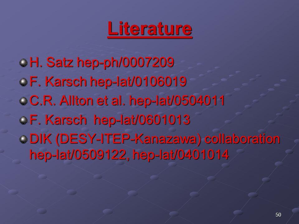 50 Literature H. Satz hep-ph/0007209 F. Karsch hep-lat/0106019 C.R.