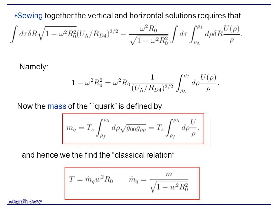 Sewing together the vertical and horizontal solutions requires that Namely: Now the mass of the ``quark is defined by and hence we the find the classical relation