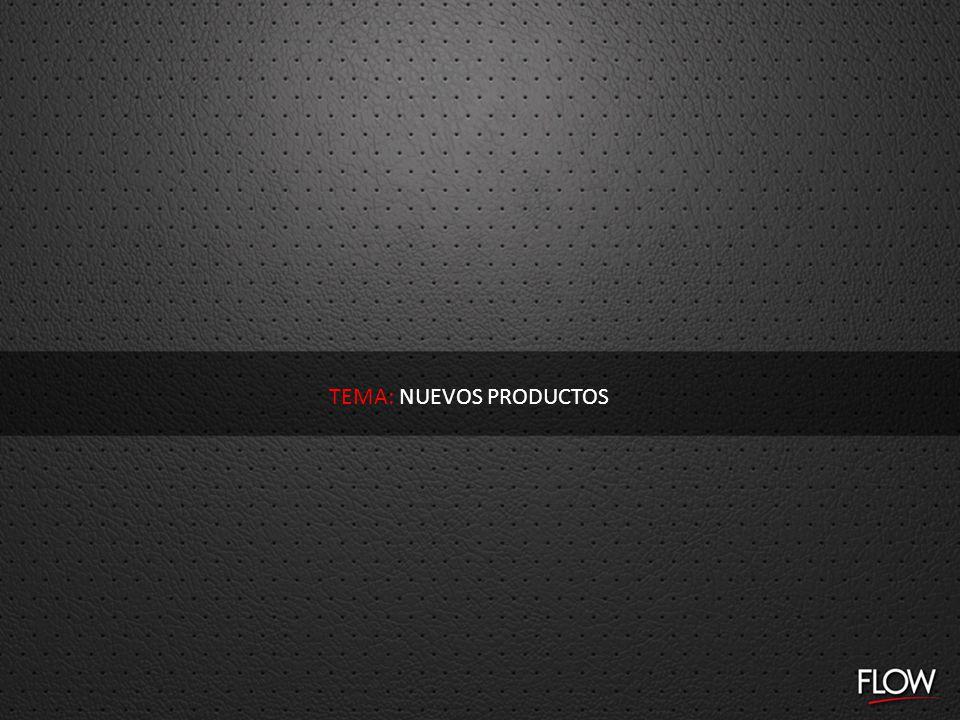 TEMA: NUEVOS PRODUCTOS