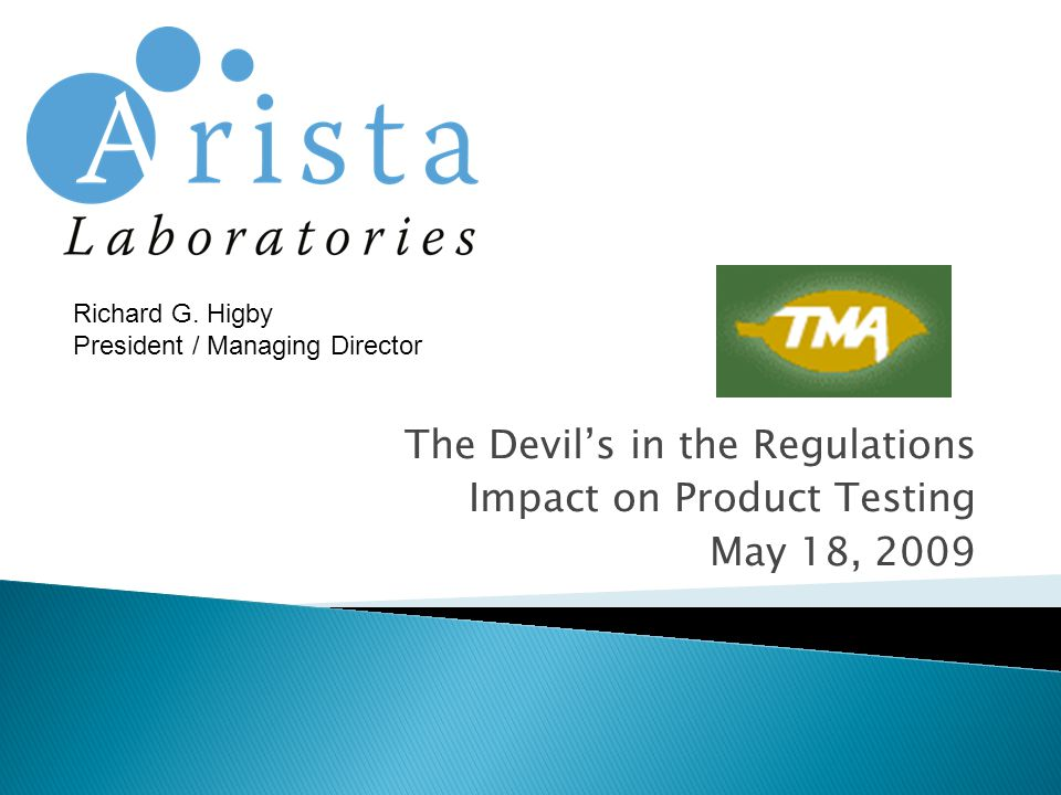 The Devil's in the Regulations Impact on Product Testing May 18, 2009 Richard G.