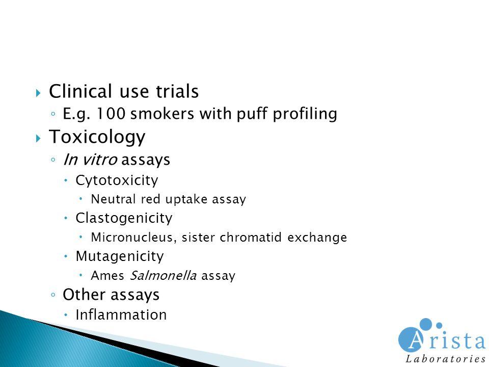  Clinical use trials ◦ E.g.