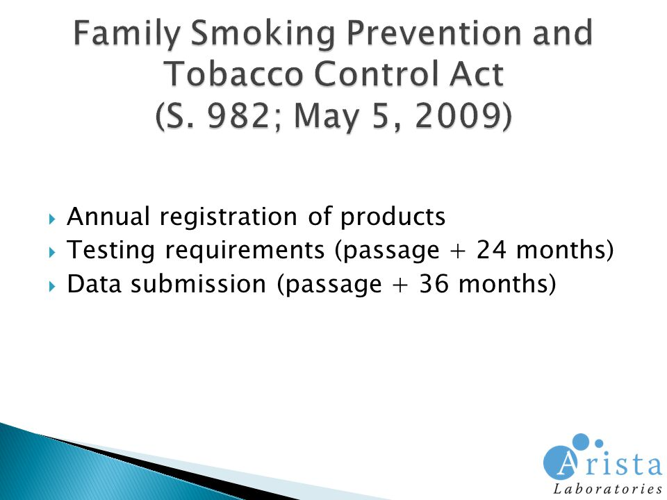  Annual registration of products  Testing requirements (passage + 24 months)  Data submission (passage + 36 months)