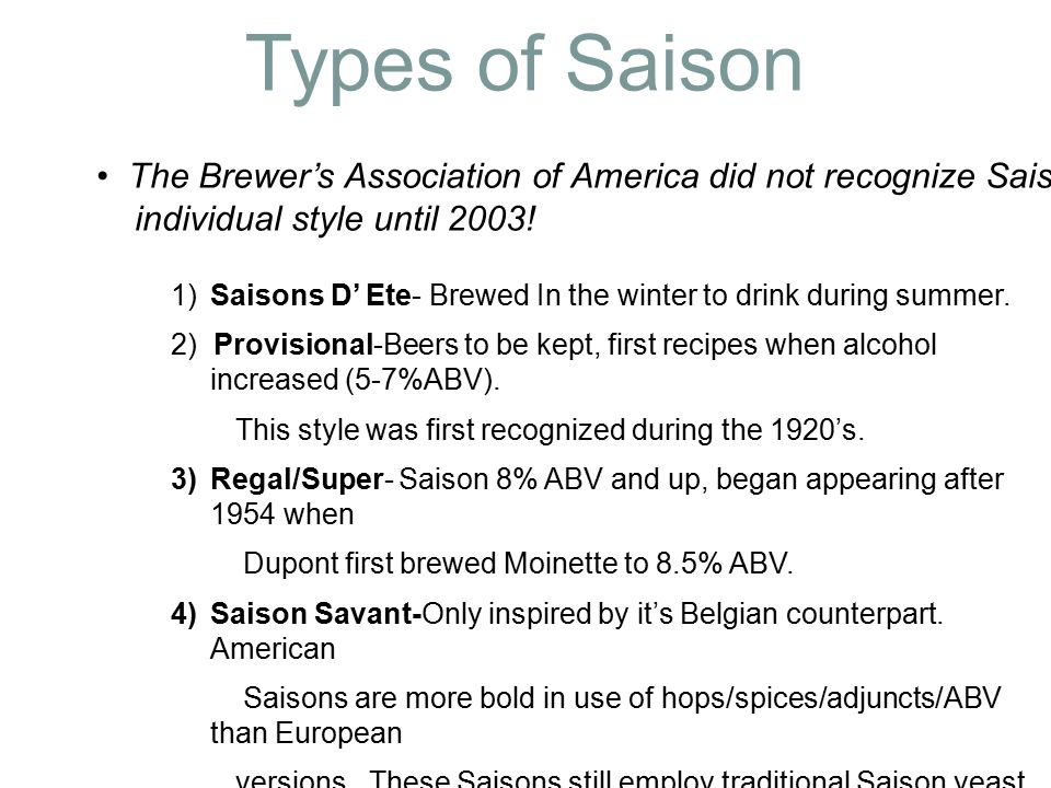 3) Brewed during slower winter months to drink during summer.