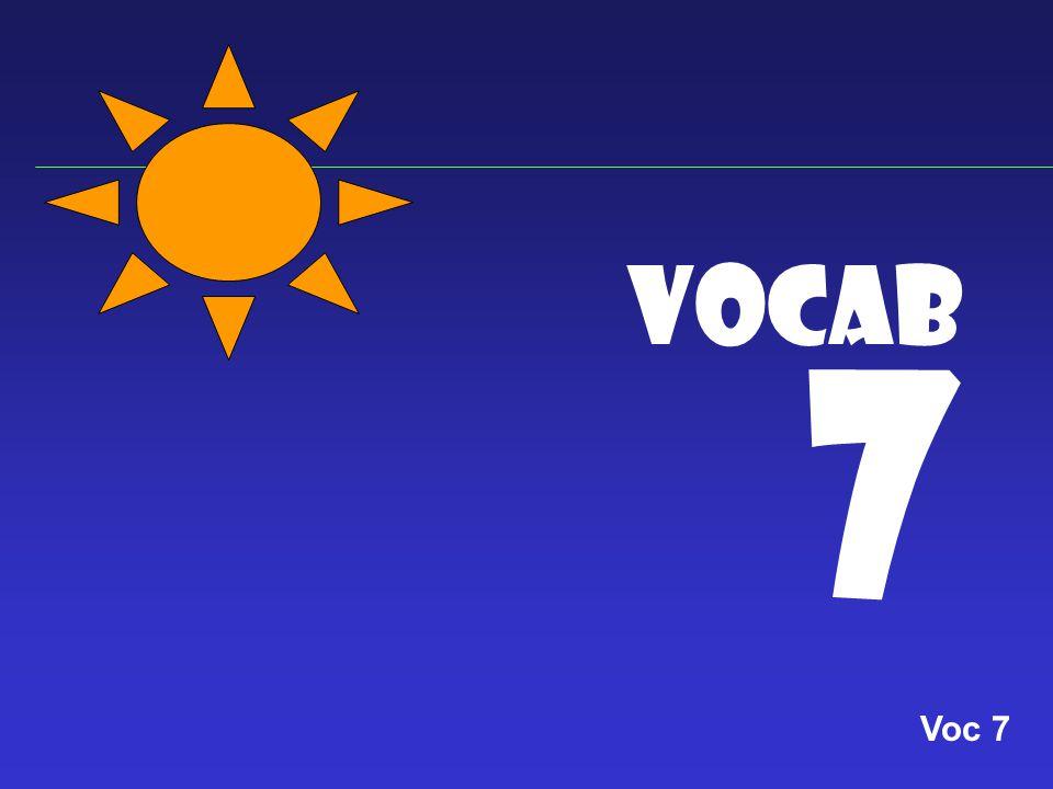 Vocab 7 Voc 7