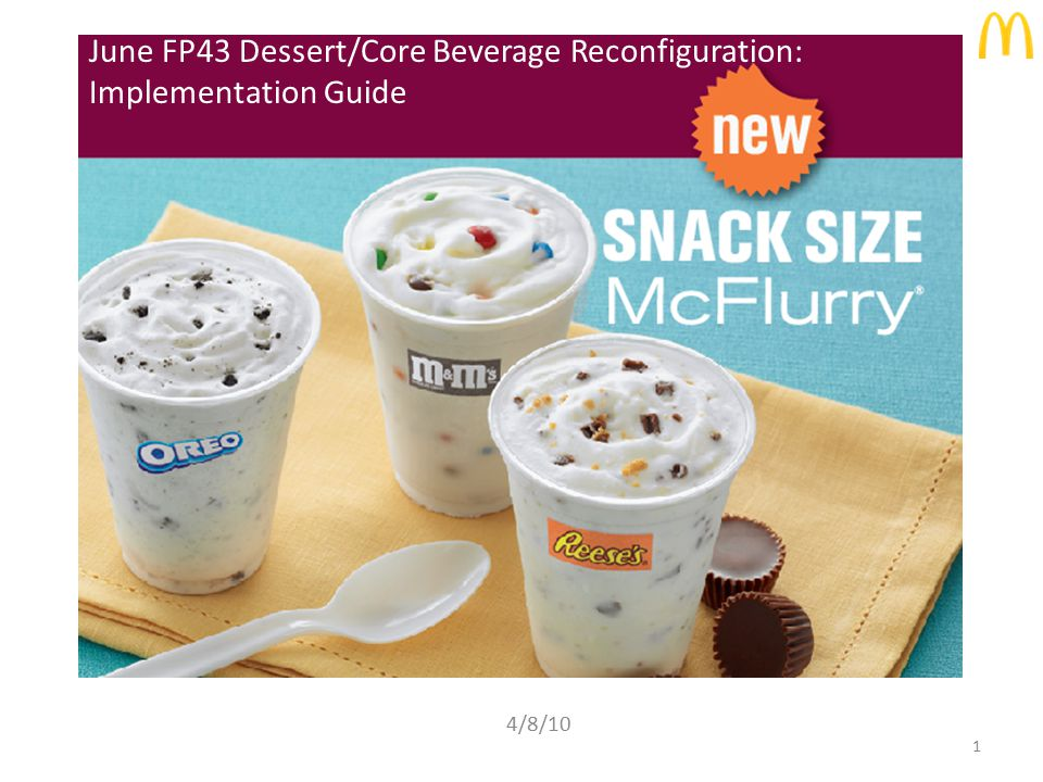 June FP43 Dessert/Core Beverage Reconfiguration: Implementation Guide 4/8/10 1