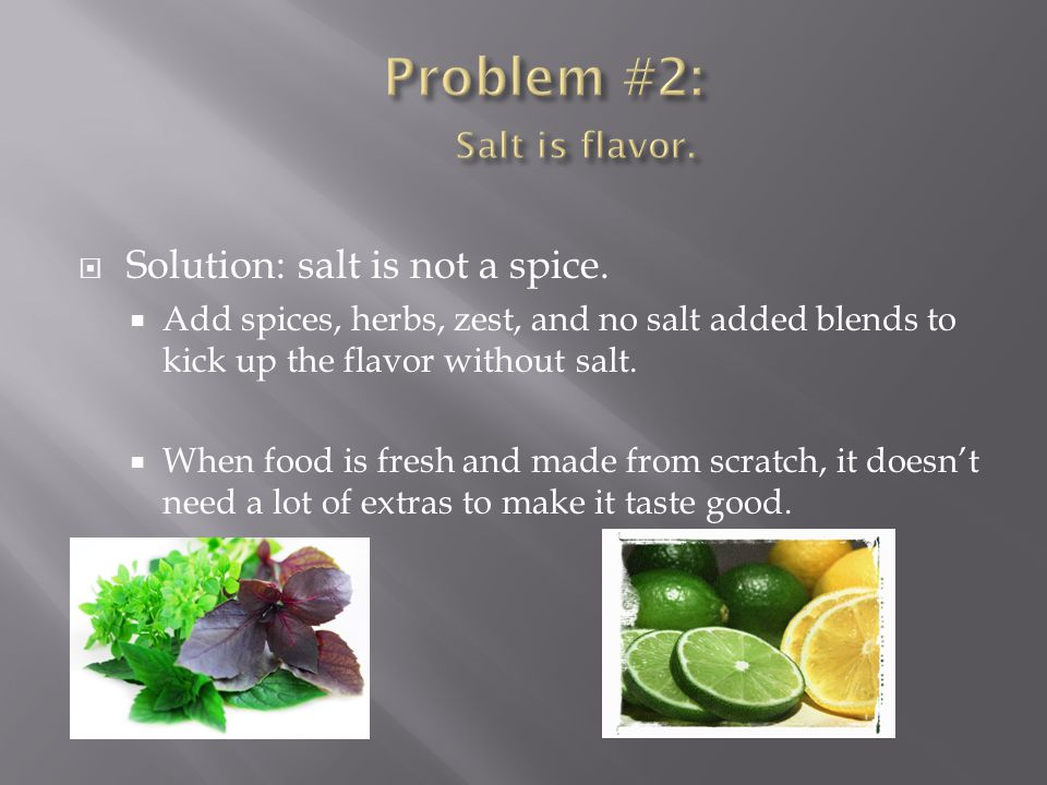  Solution: salt is not a spice.