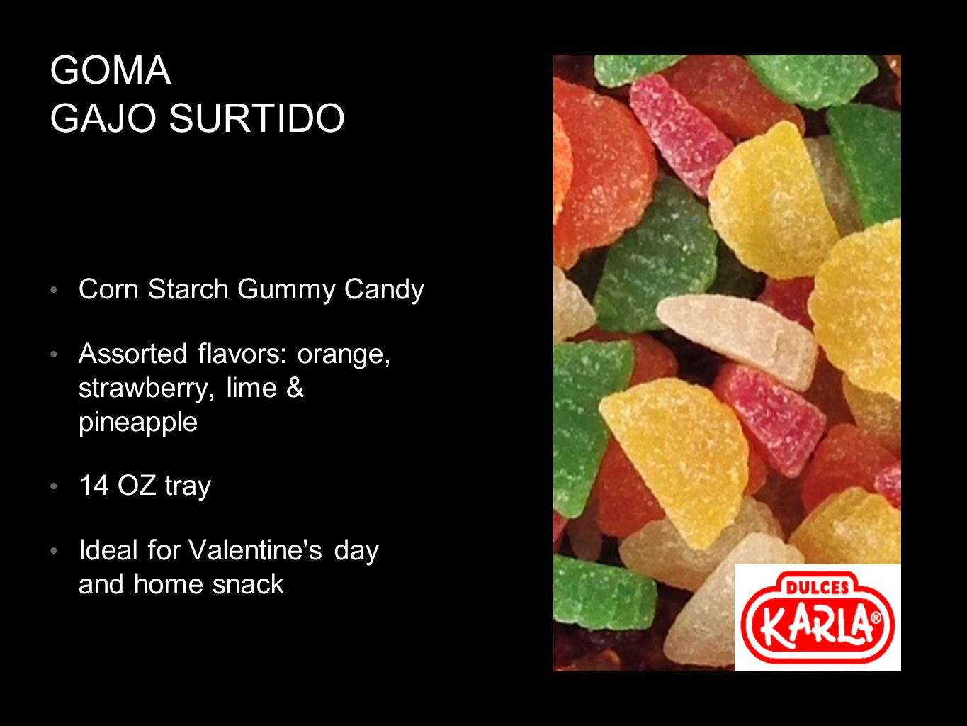GOMA GAJO SURTIDO Corn Starch Gummy Candy Assorted flavors: orange, strawberry, lime & pineapple 14 OZ tray Ideal for Valentine s day and home snack