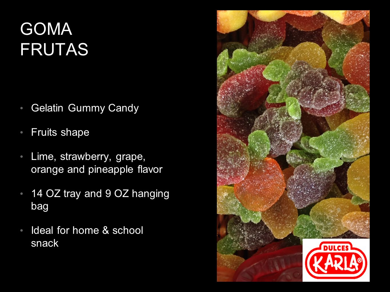 GOMA FRUTAS Gelatin Gummy Candy Fruits shape Lime, strawberry, grape, orange and pineapple flavor 14 OZ tray and 9 OZ hanging bag Ideal for home & school snack