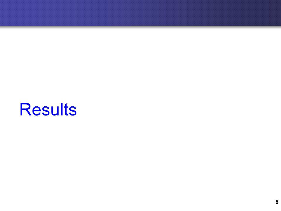 6 Results
