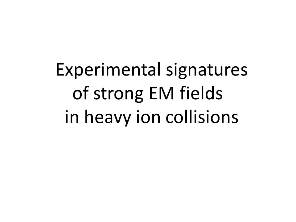 Experimental signatures of strong EM fields in heavy ion collisions