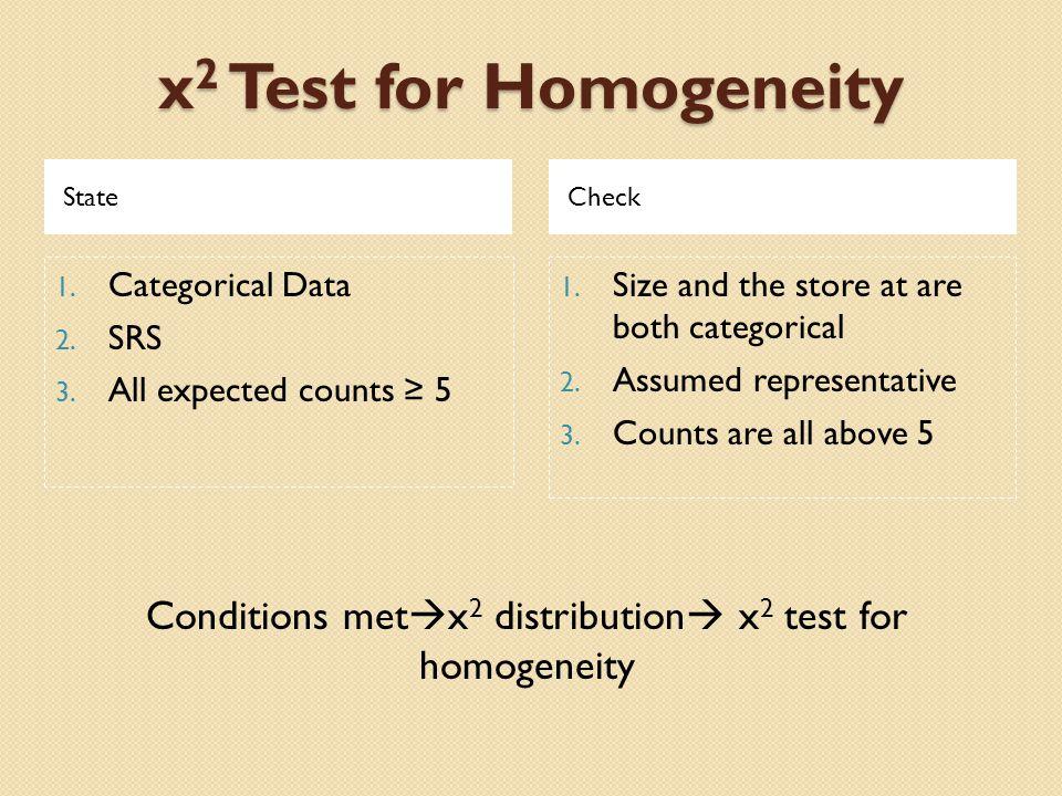 x 2 Test for Homogeneity StateCheck 1. Categorical Data 2.