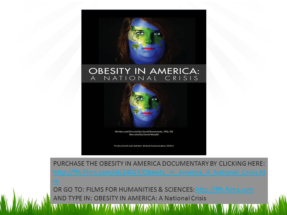 PURCHASE THE OBESITY IN AMERICA DOCUMENTARY BY CLICKING HERE: http://ffh.films.com/id/24027/Obesity_in_America_A_National_Crisis.ht m OR GO TO: FILMS