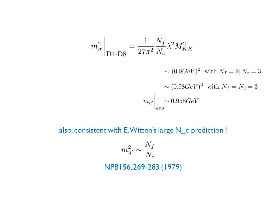also, consistent with E. Witten's large N_c prediction ! NPB156, 269-283 (1979)