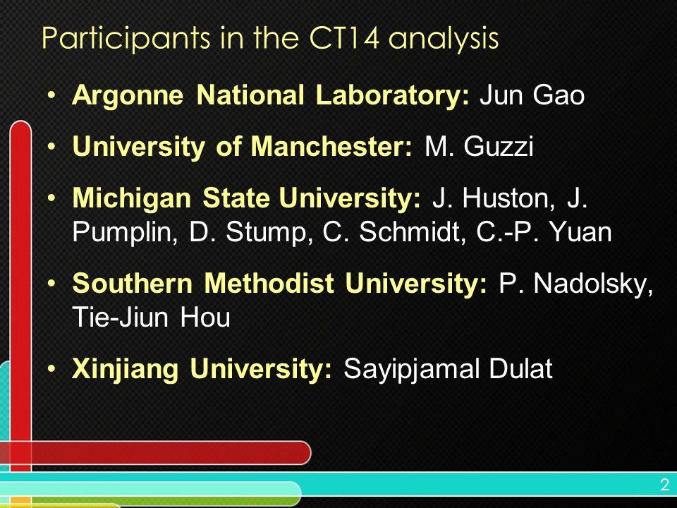 2 Argonne National Laboratory: Jun Gao University of Manchester: M. Guzzi Michigan State University: J. Huston, J. Pumplin, D. Stump, C. Schmidt, C.-P