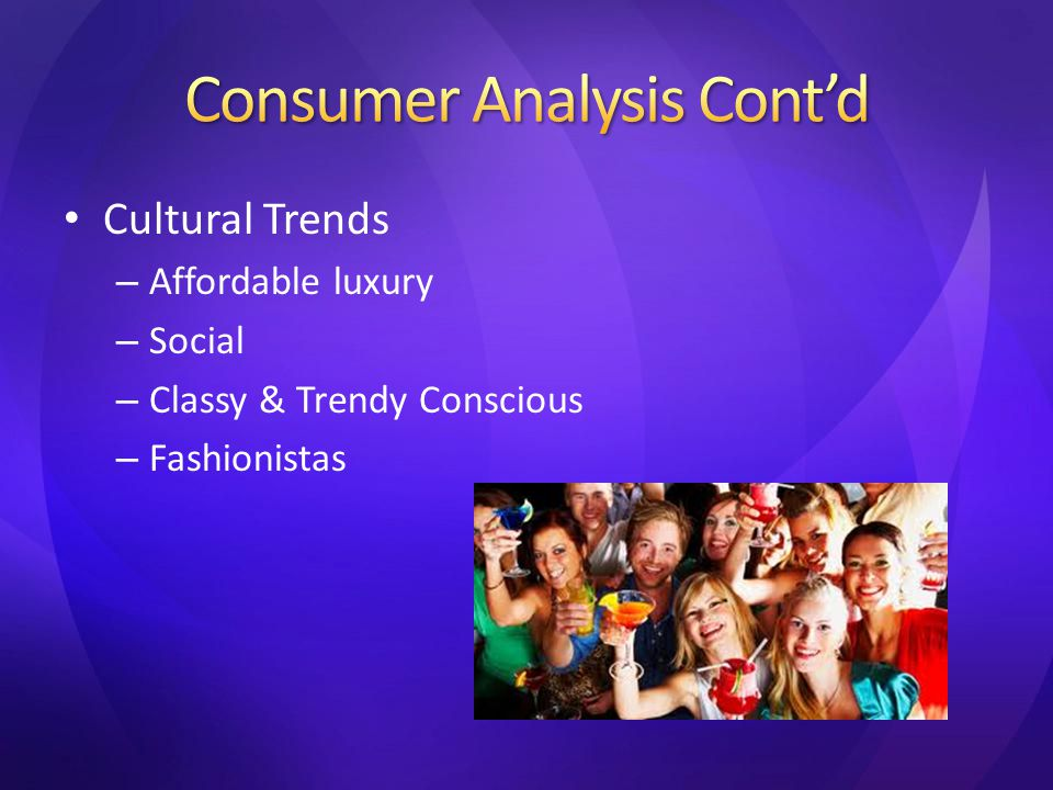 Cultural Trends – Affordable luxury – Social – Classy & Trendy Conscious – Fashionistas