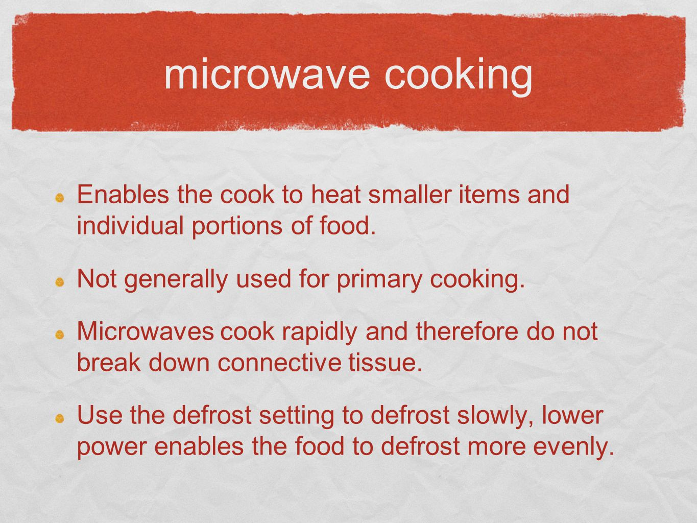 microwave cooking Enables the cook to heat smaller items and individual portions of food.