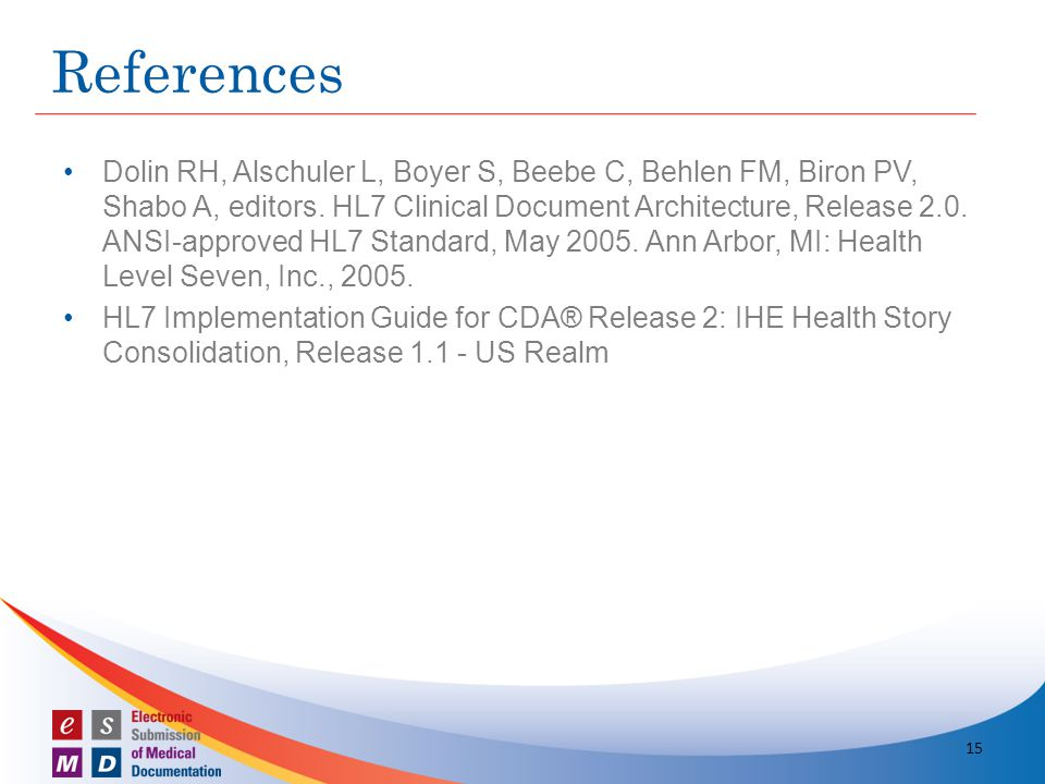 Dolin RH, Alschuler L, Boyer S, Beebe C, Behlen FM, Biron PV, Shabo A, editors. HL7 Clinical Document Architecture, Release 2.0. ANSI-approved HL7 Sta