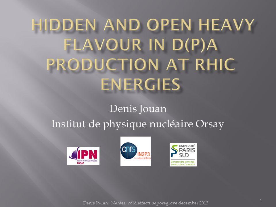 Denis Jouan Institut de physique nucléaire Orsay Denis Jouan, Nantes cold effects saporegrave december 2013 1