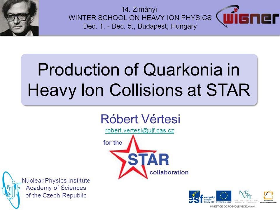Zimányi 14, 12/02/2014Quarkonia at STAR, R. Vértesi 1 14.