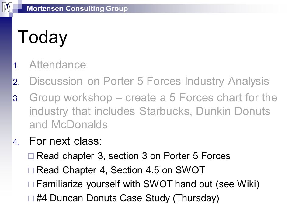 Mortensen Consulting Group Today 1.Attendance 2.