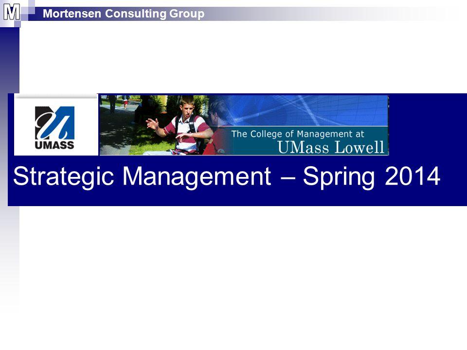 Mortensen Consulting Group Strategic Management – Spring 2014