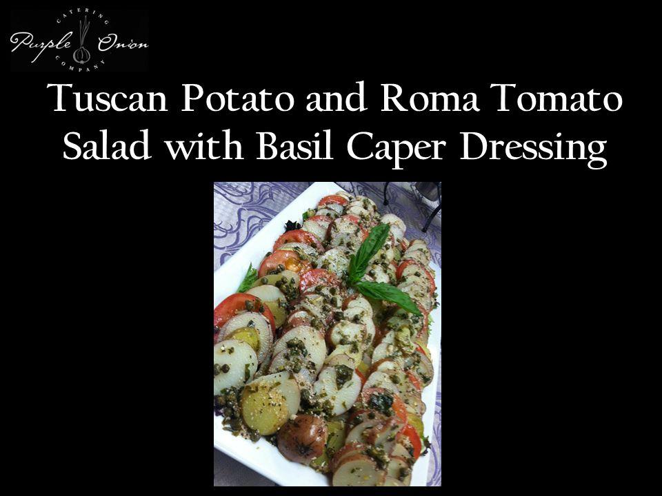 Tuscan Potato and Roma Tomato Salad with Basil Caper Dressing