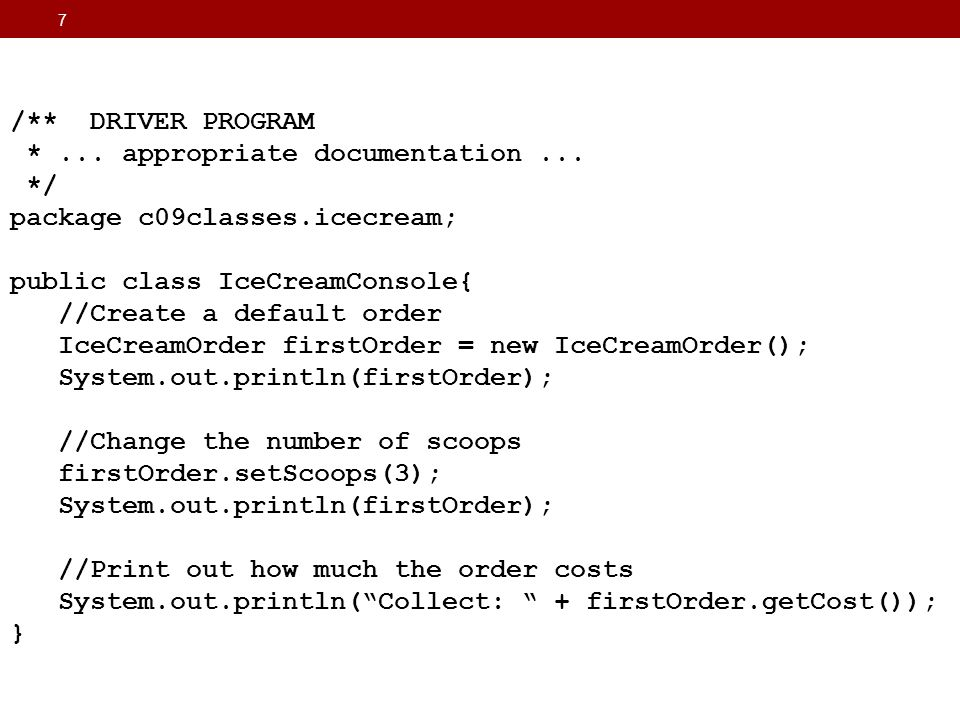 7 /** DRIVER PROGRAM *... appropriate documentation...