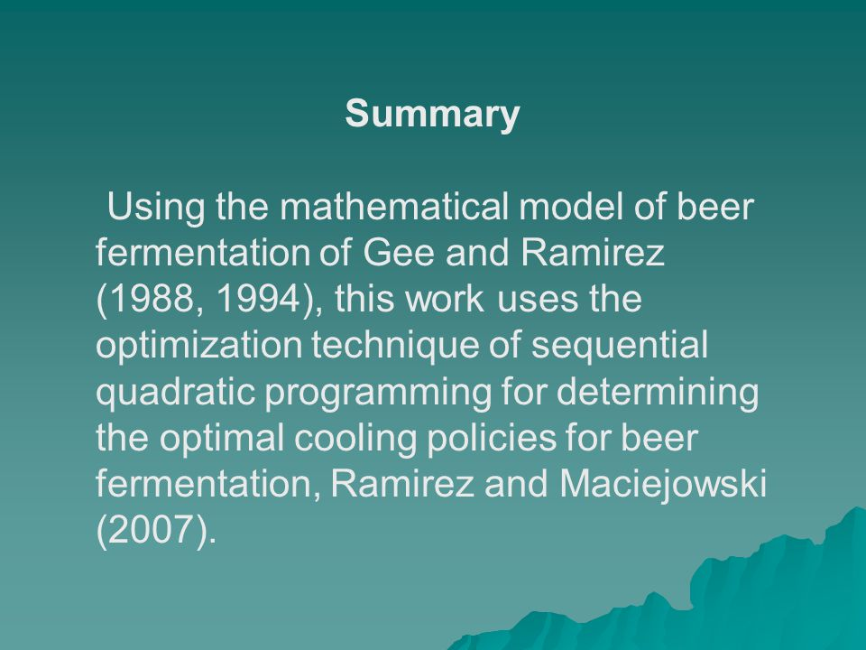 Summary Using the mathematical model of beer fermentation of Gee and Ramirez (1988, 1994), this work uses the optimization technique of sequential qua