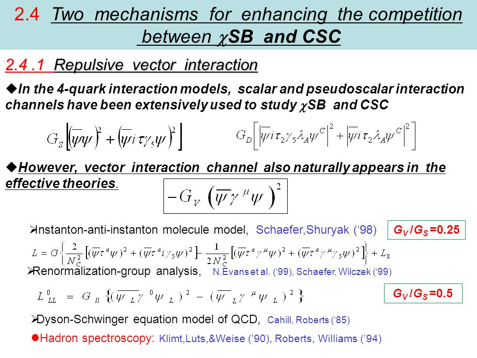 2.4.1 Repulsive vector interaction  However, vector interaction channel also naturally appears in the effective theories.