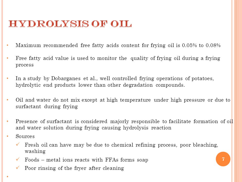 7 Maximum recommended free fatty acids content for frying oil is 0.05% to 0.08% Free fatty acid value is used to monitor the quality of frying oil dur
