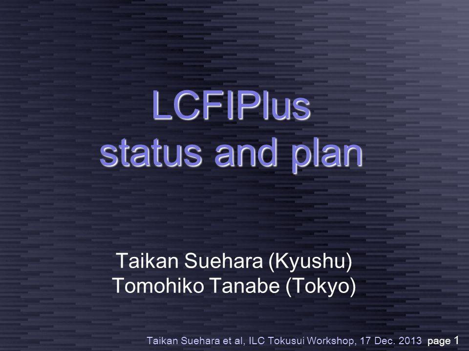 Taikan Suehara et al, ILC Tokusui Workshop, 17 Dec.