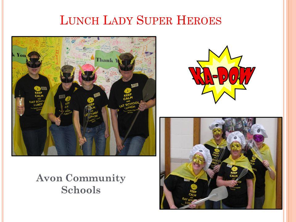 L UNCH L ADY S UPER H EROES Avon Community Schools