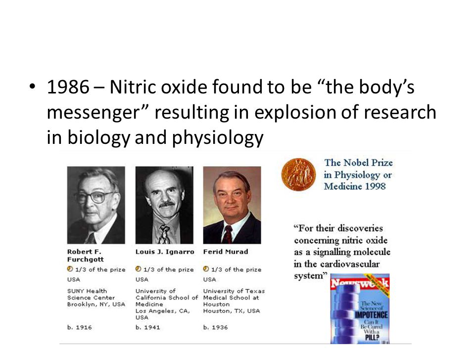 1986 – Nitric oxide found to be the body's messenger resulting in explosion of research in biology and physiology