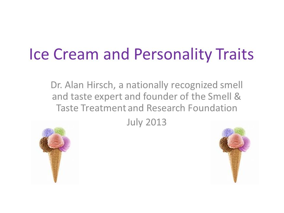 Ice Cream and Personality Traits Dr.