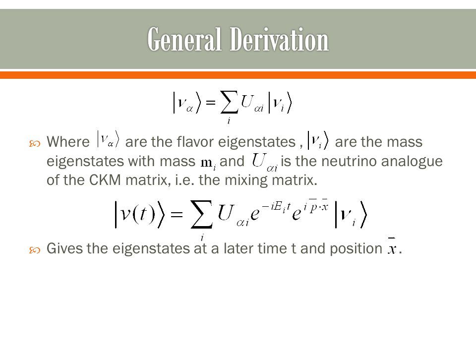  Where are the flavor eigenstates, are the mass eigenstates with mass and is the neutrino analogue of the CKM matrix, i.e.