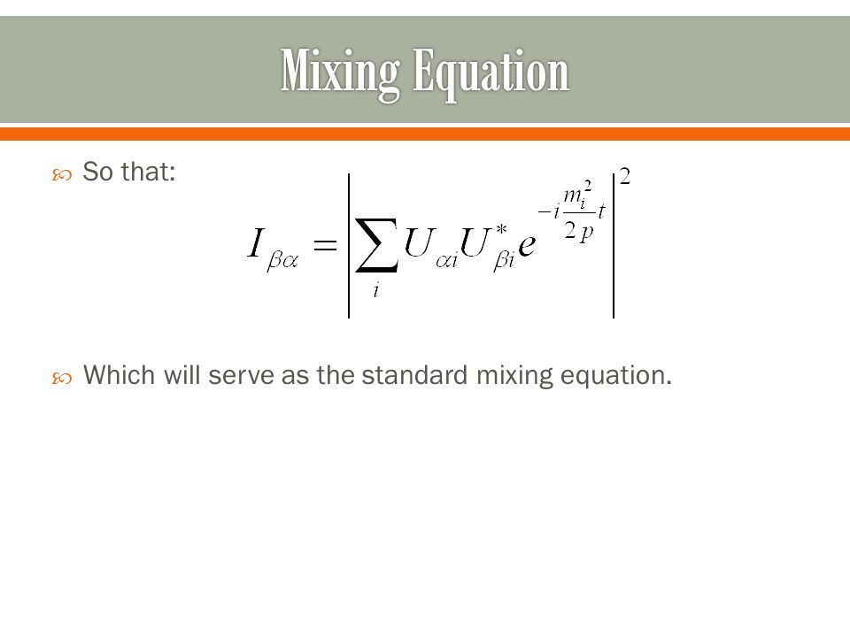  So that:  Which will serve as the standard mixing equation.