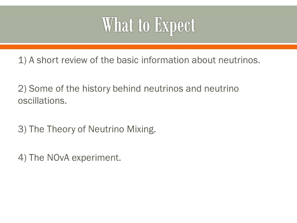1) A short review of the basic information about neutrinos.