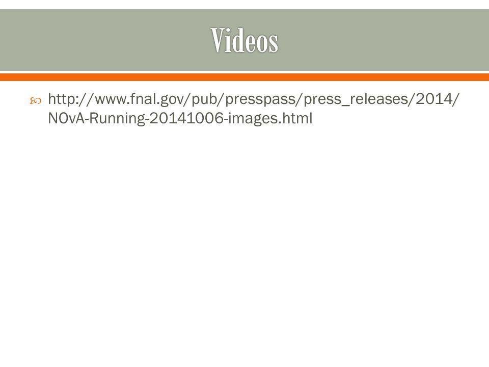  http://www.fnal.gov/pub/presspass/press_releases/2014/ NOvA-Running-20141006-images.html