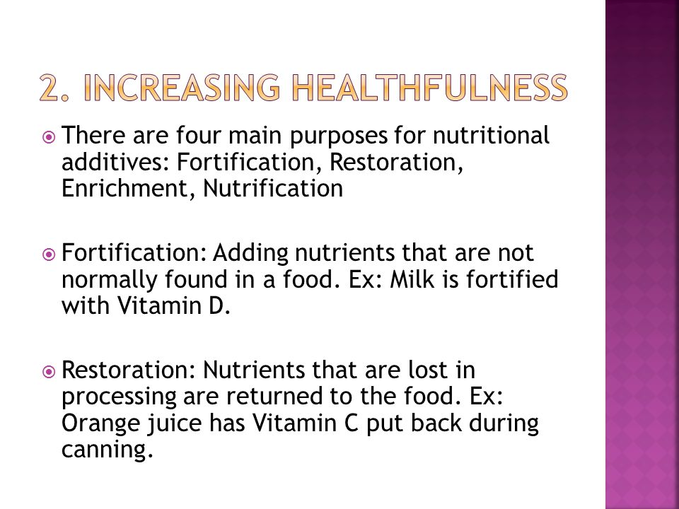  Enrichment: Adding nutrients lost in processing, similar to restoration.