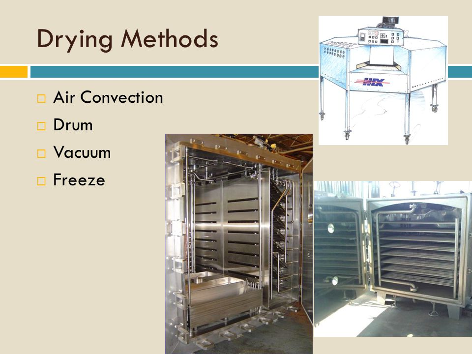 Drying Methods  Air Convection  Drum  Vacuum  Freeze