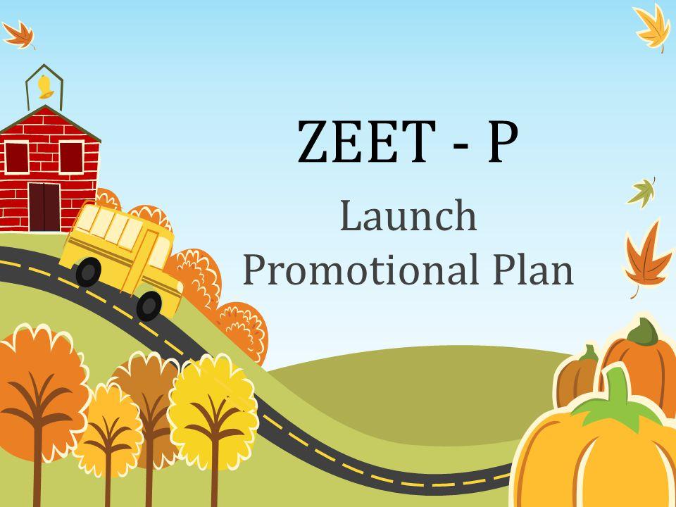 ZEET - P Launch Promotional Plan
