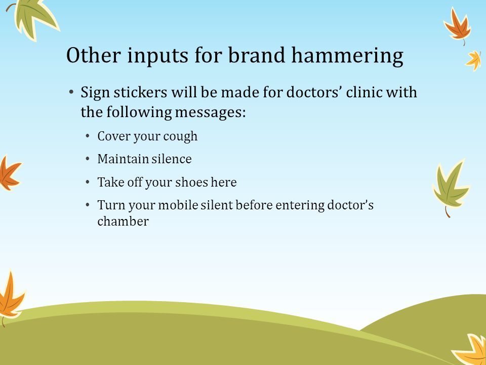 Other inputs for brand hammering Sign stickers will be made for doctors' clinic with the following messages: Cover your cough Maintain silence Take of